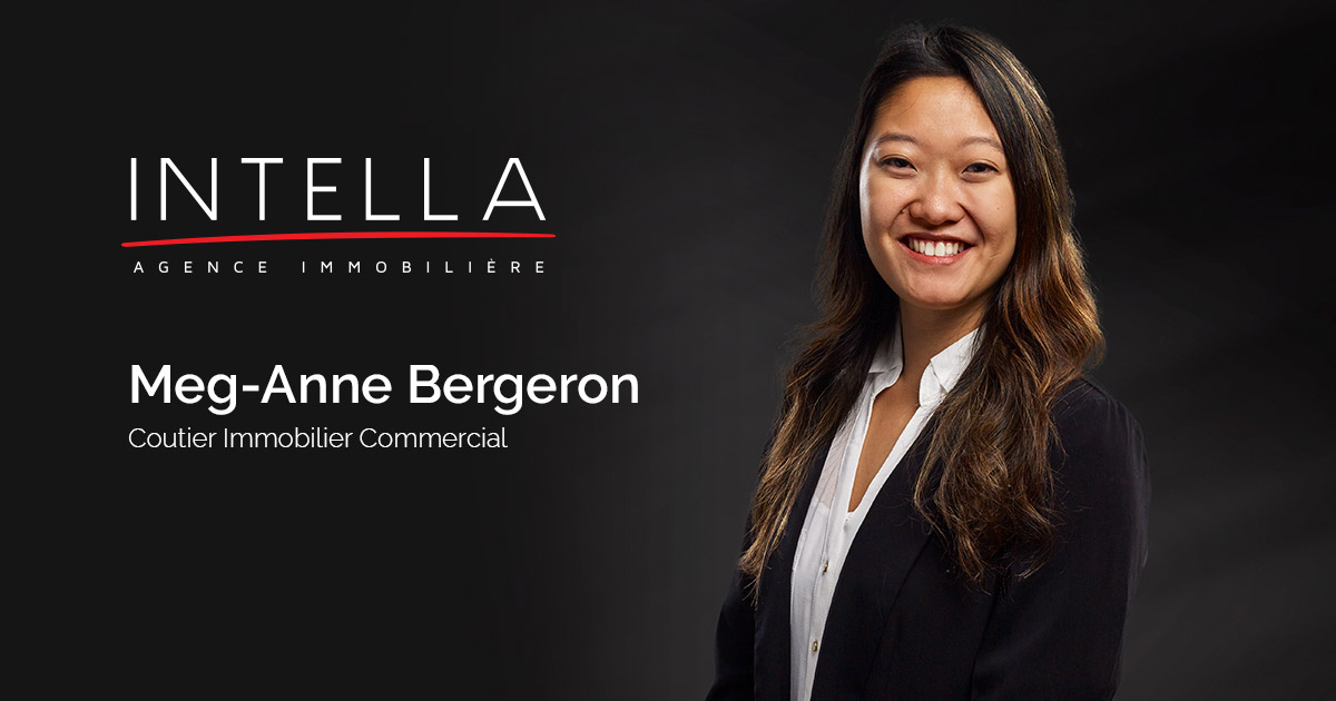 Meg-Anne Bergeron - Courtier immobilier commercial - Intella Inc.
