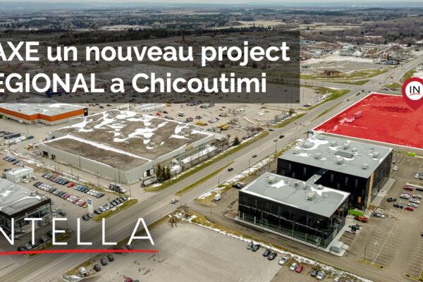 L'AXE un nouveau project REGIONAL a Chicoutimi